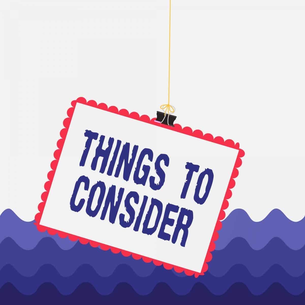 graphic of a sign saying 'Things to consider'